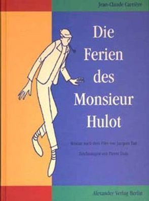 Die Ferien des Monsieur Hulot von Carriere,  Jean-Claude, Etaix,  Pierre, Mertz,  Wolfgang, Tati,  Jacques