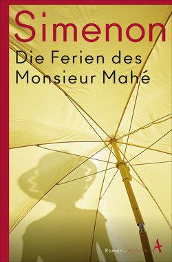 Die Ferien des Monsieur Mahé von Seib,  Günter, Simenon,  Georges
