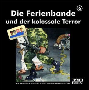 Die Ferienbande und der kolossale Terror von Schwind,  Kai, Wiegand,  Katrin