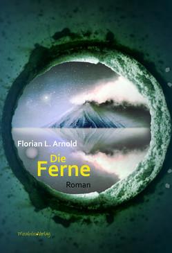 Die Ferne von Arnold,  Florian L.
