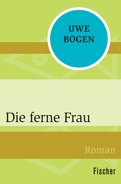 Die ferne Frau von Bogen,  Uwe
