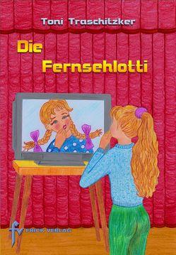 Die Fernsehlotti von Traschitzker,  Toni