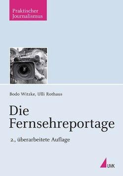 Die Fernsehreportage von Rothaus,  Ulli, Witzke,  Bodo