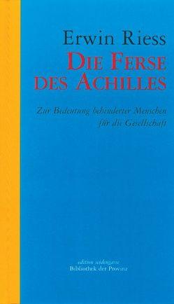Die Ferse des Achillles von Ehalt,  Hubert Ch, Riess,  Erwin