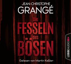 Die Fesseln des Bösen von Grangé,  Jean-Christophe, Keßler,  Martin, Werner-Richter,  Ulrike