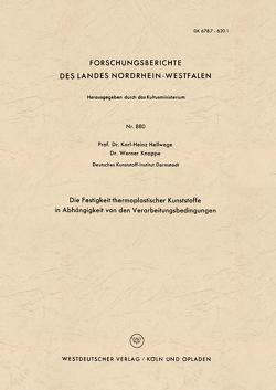 Die Festigkeit thermoplastischer Kunststoffe in Abhängigkeit von den Verarbeitungsbedingungen von Hellwege,  Karl Heinz