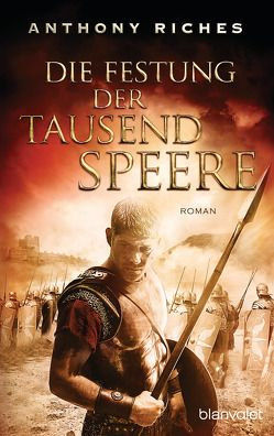 Die Festung der tausend Speere von Riches,  Anthony, Thon,  Wolfgang