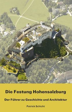 Die Festung Hohensalzburg von Schicht,  Patrick