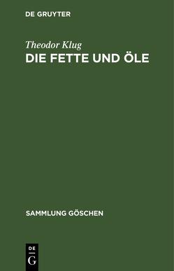 Die Fette und Öle von Klug,  Theodor