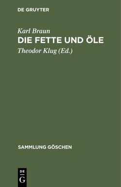 Die Fette und Öle von Braun,  Karl, Klug,  Theodor