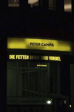 Die fetten Jahre sind vorbei von Campa,  Peter