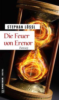 Die Feuer von Erenor von Lössl,  Stephan