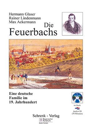 Die Feuerbachs von Ackermann,  Max, Glaser,  Hermann, Lindenmann,  Rainer