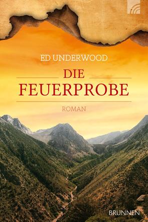 Die Feuerprobe von Underwood,  Ed