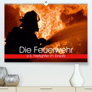 Die Feuerwehr. U.S. Firefighter im Einsatz (Premium, hochwertiger DIN A2 Wandkalender 2021, Kunstdruck in Hochglanz) von Stanzer,  Elisabeth