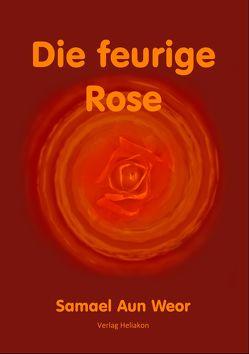 Die feurige Rose von Aun Weor,  Samael, Syring,  Osmar Henry