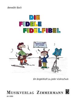 Die fidele Fidelfibel von Bach,  Benedikt