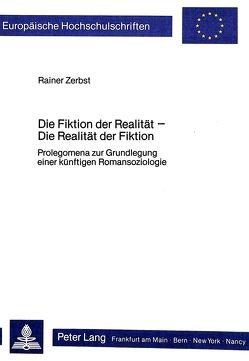 Die Fiktion der Realität – Die Realität der Fiktion von Zerbst,  Rainer
