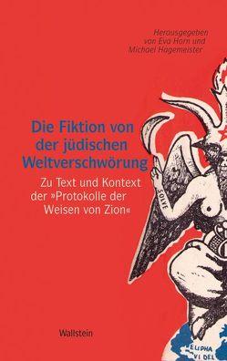 Die Fiktion von der jüdischen Weltverschwörung von Hagemeister,  Michael, Horn,  Eva