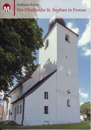 Die Filialkirche St. Stephan in Fronau von Morsbach,  Peter, Richter,  Gerald
