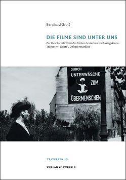 Die Filme sind unter uns von Gross,  Bernhard