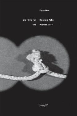 Die Filme von Reinhard Kahn und Michel Leiner von Nau,  Peter