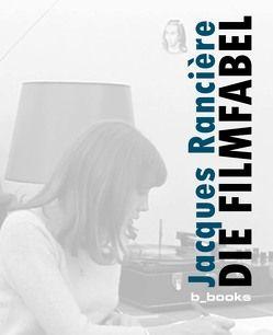 Die Filmfabel von Geene,  Stephan, Rancière,  Jacques, Tabacki,  Teodora