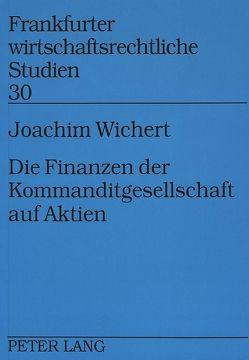 Die Finanzen der Kommanditgesellschaft auf Aktien von Wichert,  Joachim