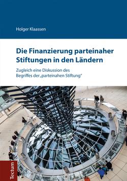 Die Finanzierung parteinaher Stiftungen in den Ländern von Klaassen,  Holger