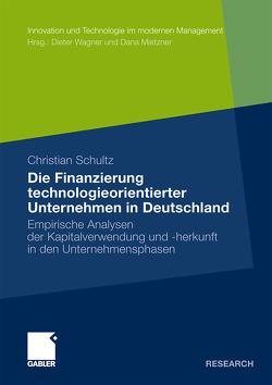 Die Finanzierung technologieorientierter Unternehmen in Deutschland von Schultz,  Christian
