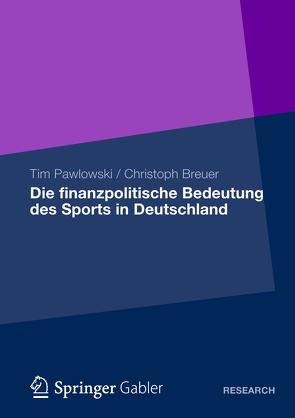 Die finanzpolitische Bedeutung des Sports in Deutschland von Breuer,  Christoph, Pawlowski,  Tim