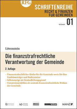 Die finanzstrafrechtliche Verantwortung der Gemeinde 2.Auflage von Löwenstein,  Günther