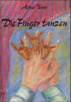 Die Finger tanzen von Baur,  Alfred