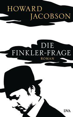 Die Finkler-Frage von Jacobson,  Howard, Robben,  Bernhard