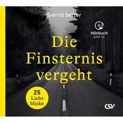 Die Finsternis vergeht (Hörbuch-CD) von Herzler,  Hanno, Setzer,  Gerrid