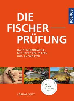Die Fischerprüfung von Witt,  Lothar