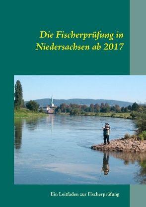 Die Fischerprüfung in Niedersachsen ab 2017 von Günther,  Manfred