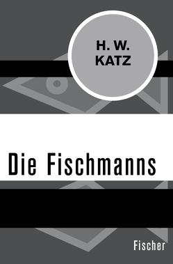 Die Fischmanns von Katz,  H. W.