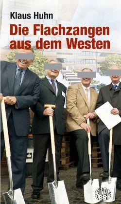 Die Flachzangen aus dem Westen von Huhn,  Klaus