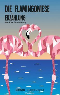 Die Flamingowiese von Sonnenberg,  Matthias