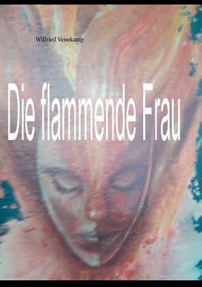 Die flammende Frau von Venekamp,  Wilfried