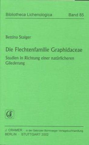 Die Flechtenfamilie Graphidaceae von Staiger,  Bettina