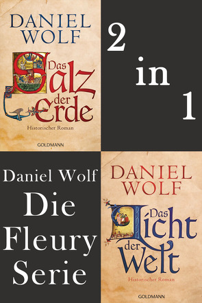 Die Fleury Serie: Das Salz der Erde / Das Licht der Welt von Wolf,  Daniel