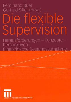Die flexible Supervision von Buer,  Ferdinand, Siller,  Gertrud
