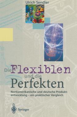 Die Flexiblen und die Perfekten von Sendler,  Ulrich