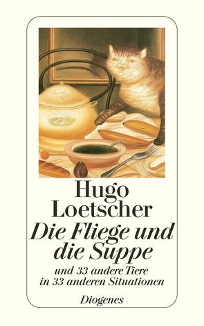 Die Fliege und die Suppe von Loetscher,  Hugo