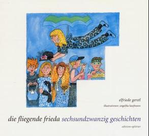 Die fliegende Frieda von Gerstl,  Elfriede, Kaufmann,  Angelika