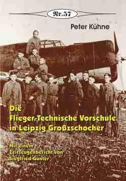 Die Flieger-Technische Vorschule in Leipzig Großzschocher von Kühne,  Peter