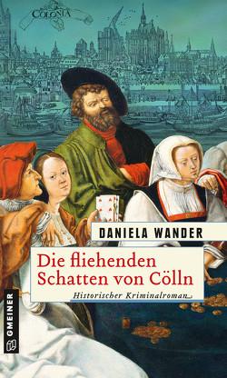 Die fliehenden Schatten von Cölln von Wander,  Daniela