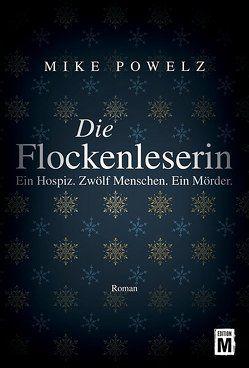 Die Flockenleserin von Powelz,  Mike